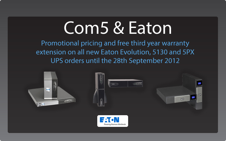 Com5 is now Eaton's fastest growing UK distributor supplying UPS solutions from 500VA to 1100kVA - Click here to see our eaton UPS quick selector